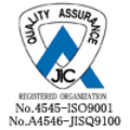 JIC QUALITY ASSURANCE REGISTERED ORGANIZATION No.4545-ISO9001 No.A4546-JISQ9100